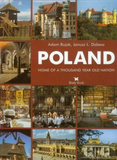 Poland Home of a thousand year old nation - Outlet - Dobesz Janusz L., Adam Bujak