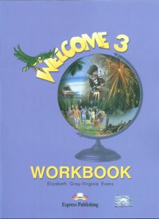 Welcome 3 Workbook - Virginia Evans, Elizabeth Gray