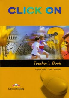 Click On 3 Teacher's Book - Virginia Evans, Neil O'sullivan