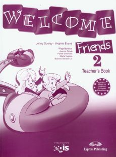 Welcome Friends 2 Teacher's Book - Virginia Evans, Jenny Dooley