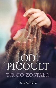 To, co zostało - Outlet - Jodi Picoult