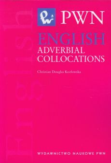 English Adverbial Collocations - Christian Douglas-Kozłowska