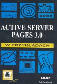 Active server pages 3.0 w przykładach - Outlet - Bob Reselman