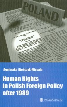 Human Rights in Polish Foreign Policy after 1989 - Agnieszka Bieńczyk-Missala