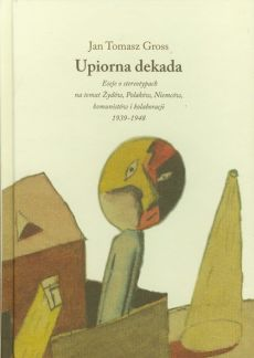 Upiorna dekada - Gross Jan Tomasz