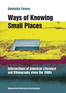 Ways of Knowing Small Places - Dominika Ferens