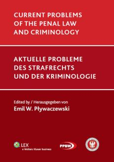 Current problems of the penal law and criminology - Pływaczewski Emil W.