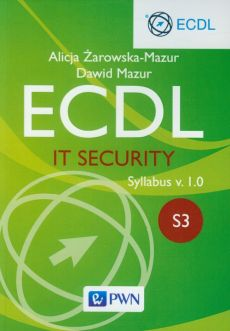 ECDL IT Security Moduł S3. Syllabus v. 1.0 - Dawid Mazur, Alicja Żarowska-Mazur