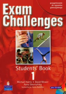 Exam Challenges 1 Students' Book with CD - Anna Sikorzyńska, Michael Harris, David Mower