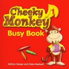 Cheeky Monkey 1 Busy Book - Kathryn Harper, Claire Medwell