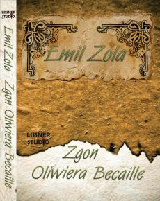 Zgon Oliwiera Becaille - Outlet - Emil Zola