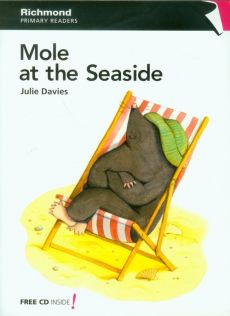 Primary Readers 1 Mole at the Seaside - Julie Davies