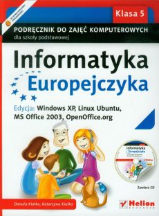 Informatyka Europejczyka 5 Podręcznik do zajęć komputerowych z płytą CD Edycja: Windows XP, Linux Ubuntu, MS Office 2003, OpenOffice.org - Outlet - Danuta Kiałka, Katarzyna Kiałka