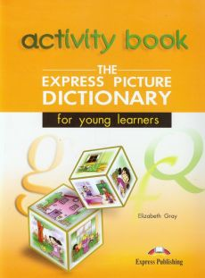 Express Picture Dictionary for yong learners / Express Picture Dictionary for yong learners Activity Book - Outlet - Elizabeth Gray