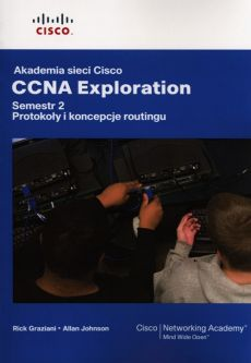 Akademia sieci Cisco CCNA Exploration Semestr 2 - Allan Johnson, Rick Graziani