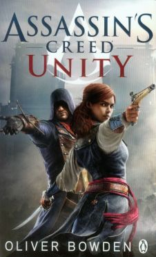 Assassin's Creed Unity - Oliver Bowden