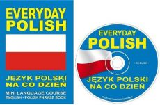 EVERYDAY POLISH Język polski na co dzień MINI LANGUAGE COURSE ENGLISH - POLISH PHRASE BOOK