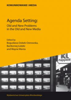 Agenda Setting Old and New problems in the Old and New Media