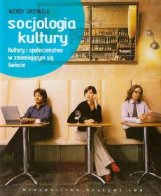 Socjologia kultury - Wendy Griswold