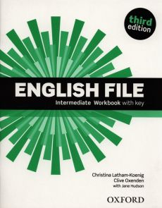 English File Intermediate Workbook with Key - Jane Hudson, Christina Latham-Koenig, Clive Oxenden