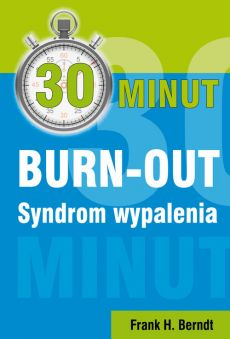 30 minut BURN-OUT Syndrom wypalenia - Berndt Frank H