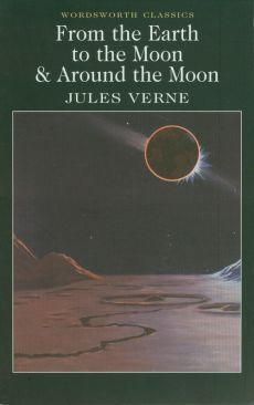 From the Earth to the Moon & Around the Moon - Outlet - Jules Verne