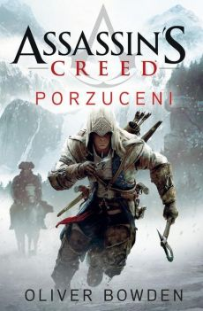 Assassin's Creed tom 5. Porzuceni - Oliver Bowden