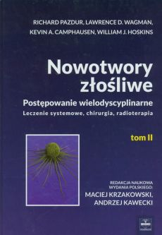 Nowotwory złośliwe Tom 2 - Camphausen Kevin A., Hoskins William J., Wagman Lawrence D., Richard Pazdur