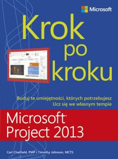 Microsoft Project 2013 Krok po kroku - Carl Chatfield, Timothy Johnson