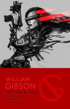 Trylogia Ciągu - William Gibson