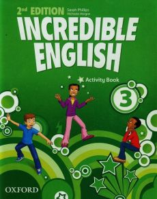Incredible English 3 Activity Book - Michaela Morgan, Sarah Phillips