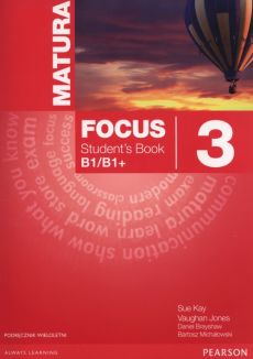 Matura Focus 3 Students Book wieloletni + CD - Daniel Brayshaw, Vaughan Jones, Sue Kay