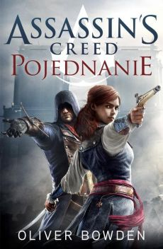 Assassin`s Creed tom 7. Pojednanie - Oliver Bowden