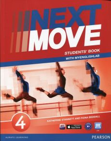 Next Move 4 Student's Book with MyEnglishLab - Fiona Beddall, Katherine Stannett