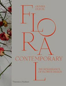Floral Contemporary The Renaissance in flower design - Olivier Dupon