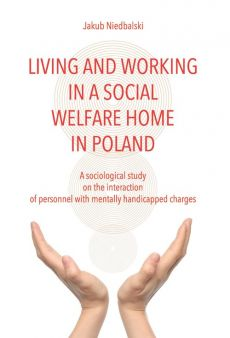 Living and Working in a Social Welfare Home in Poland - Jakub Niedbalski
