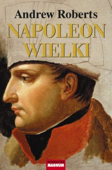 Napoleon Wielki - Outlet - Andrew Roberts