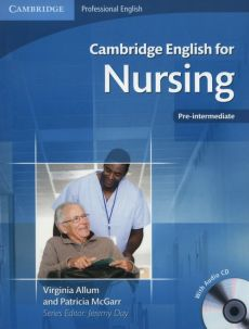 Cambridge English for Nursing Pre-intermediate Student's Book + CD - Virginia Allum, Patricia McGarr