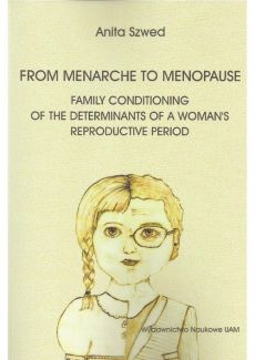 From menarche to menopause - family conditioning of the determinants of a woman's reproductive period - Outlet - Anita Szwed