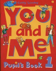 You and Me 1 Pupil's Book - Cathy Lawday