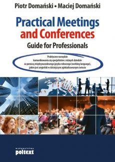 Practical Meetings and Conferences Guide for Professionals - Maciej Domański, Piotr Domański