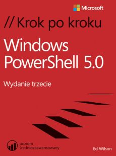 Windows PowerShell 5.0 Krok po kroku - Ed Wilson