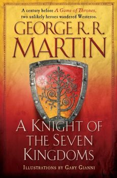A Knight of the Seven Kingdoms - Martin George R R