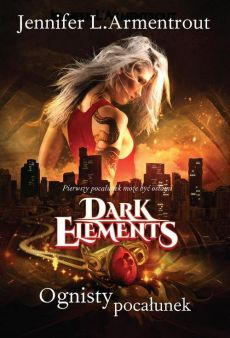 Dark Elements tom 1. Ognisty pocałunek - Armentrout Jennifer L.