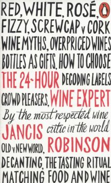 The 24 Hour Wine Expert - Jancis Robinson