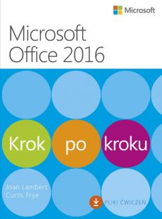Microssoft Office 2016 Krok po kroku - Lambert Joan; Curtis Frye