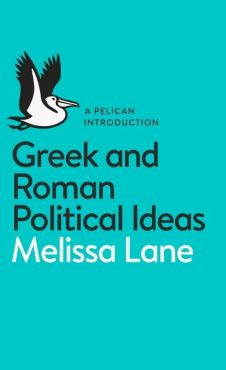 Greek and Roman Political Ideas - Outlet - Melissa Lane