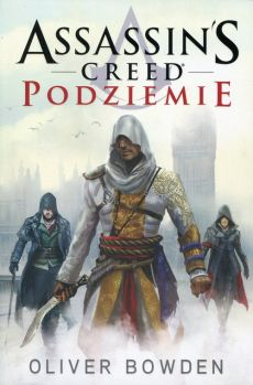 Assassin's Creed tom 8. Podziemie - Oliver Bowden