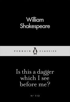 Is this a dagger which I see before me - William Shakespeare