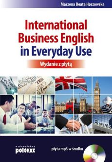 International Business English in Everyday Use + CD - Hoszowska Marzena Beata